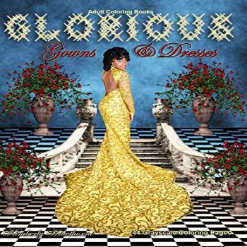 Adult Coloring Books Glorious Gowns & Dresses: 44 grayscale